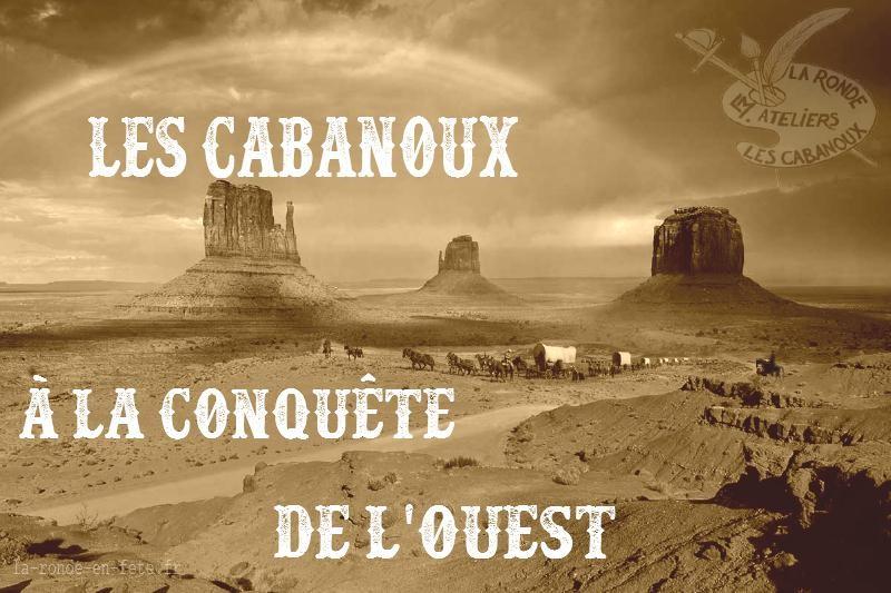Les Cabanoux à la Conquête de l'Ouest